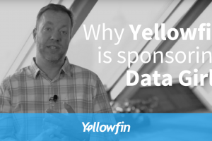 Why Yellowfin is sponsoring Data Girls