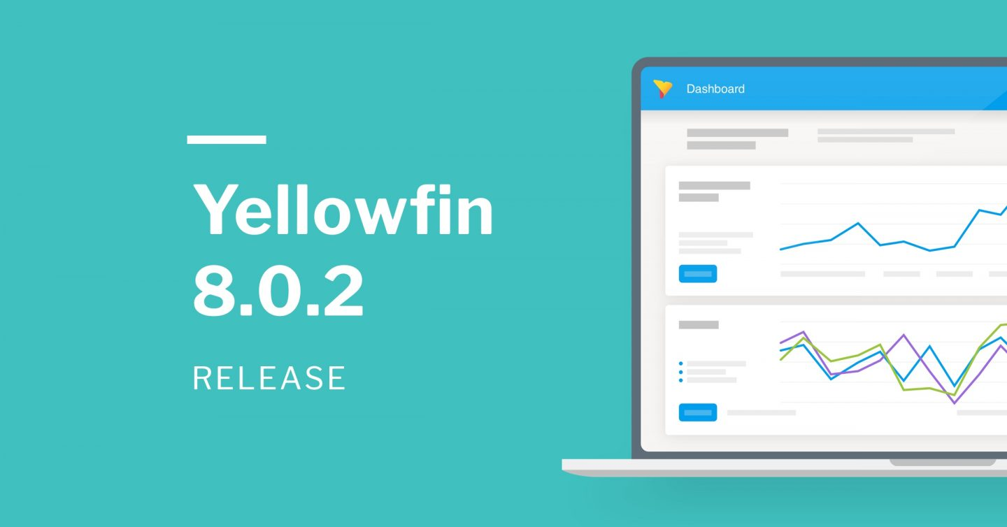 2019: A New Yellowfin 8.0.2 Release