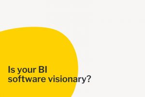 Is your BI software visionary?