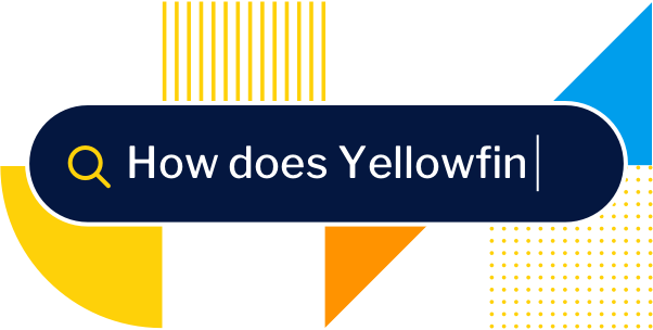 Explore the Yellowfin Evaluation Guide
