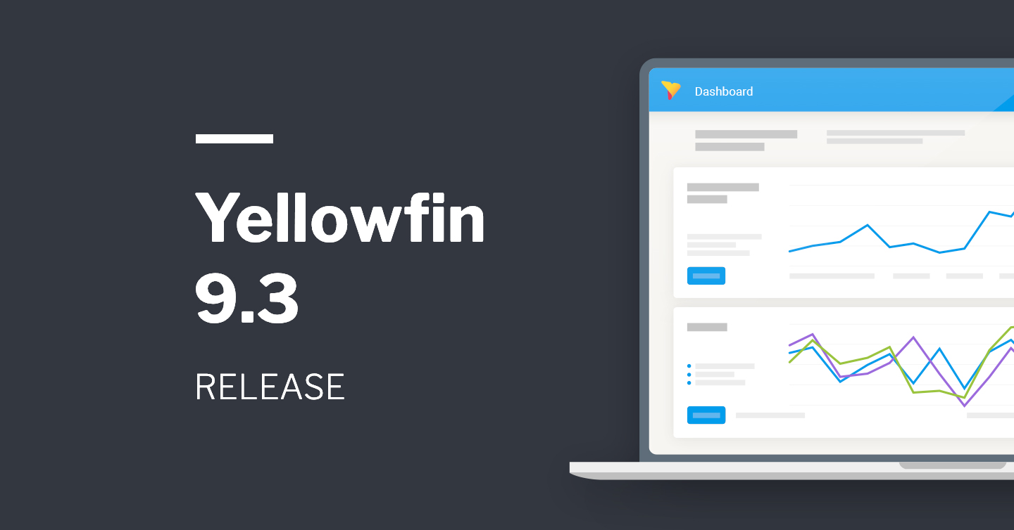 Yellowfin 9.3 Release Highlights