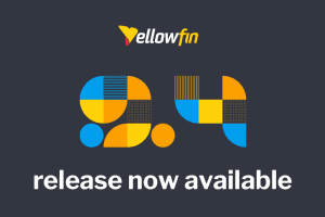 Yellowfin 9.4 Release Highlights