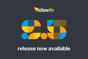 Yellowfin 9.5 Release Highlights