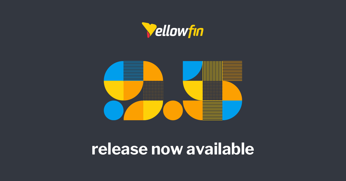 Yellowfin empowers creatives and designers with new release